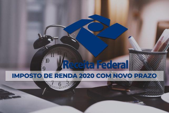 IR 2020: Governo aumenta prazo de entrega para a declaração até o dia 30 de junho